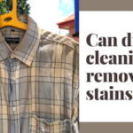 Can dry cleaning remove stains