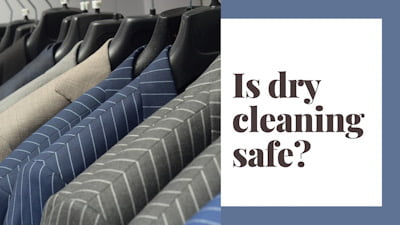 Is dry cleaning safe